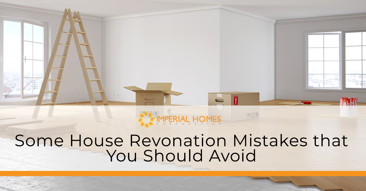Some House Revonation Mistakes that You Should Avoid