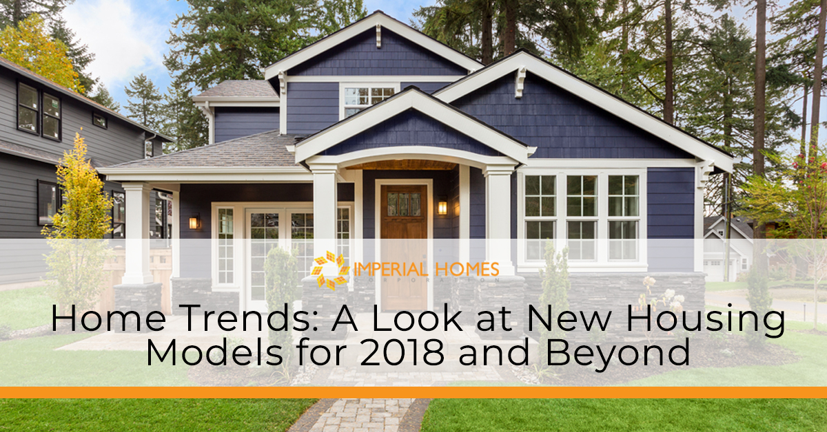 Home Trends: A Look at New Housing Models for 2018 and Beyond