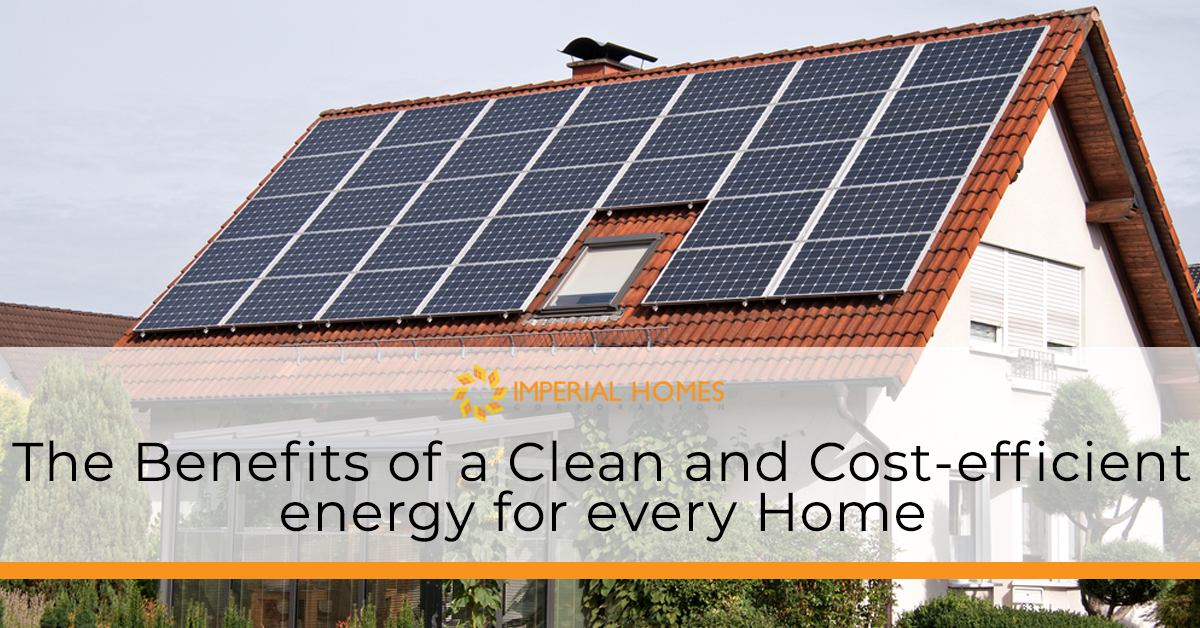 The Benefits of a Clean and Cost-efficient energy for every Home
