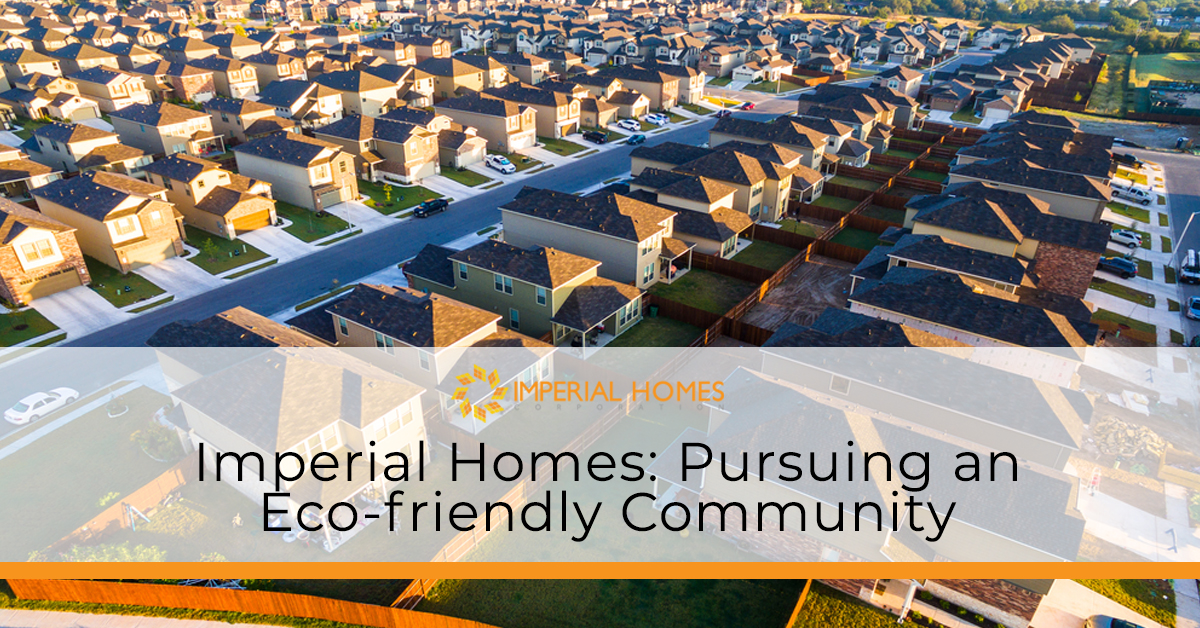 Imperial Homes: Pursuing an Eco-friendly Community