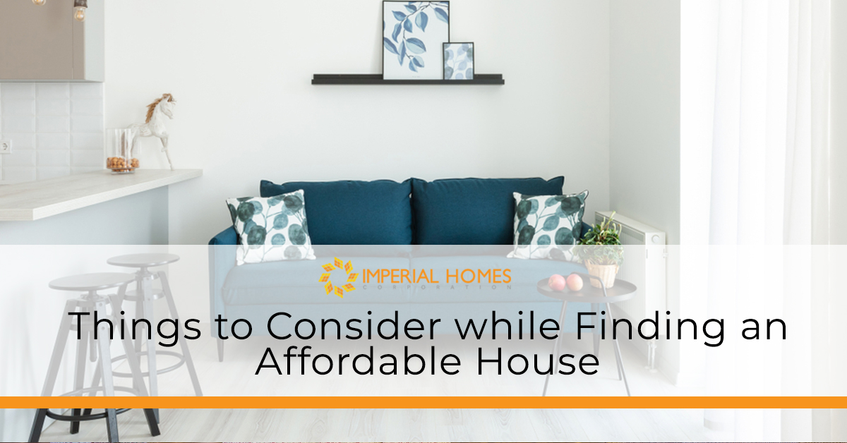 Things to Consider while Finding an Affordable House