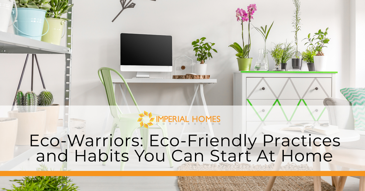 Eco-Warriors: Eco-Friendly Practices and Habits You Can Start at Home